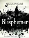 The Blasphemer - Nigel Farndale, Simon Vance