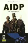 A.I.D.P 1 Las Tierras Huecas - Mike Mignola, Ryan Sook, Christopher Golden