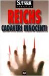 Cadaveri innocenti - Kathy Reichs, Alessandra Emma Giagheddu
