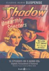 RADIO PROGRAMS: Shadow Unearthly Specters (Old Time Radio) - NOT A BOOK