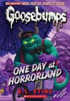 One Day In Horrorland (Classic Goosebumps) - R.L. Stine