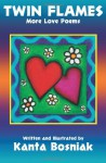 Twin Flames: More Love Poems - Kanta Bosniak