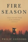 Fire Season: Field Notes from a Wilderness Lookout (Audio) - Philip Connors
