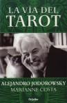 La vía del Tarot - Alejandro Jodorowsky, Marianne Costa, Anne-Hélène Suárez Girard