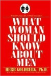 What Women Should Know about Men - Herb Goldberg