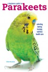 A Beginners Guide to Parakeets - Nikki Moustaki