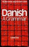 Danish: A Grammar - W. Glyn Jones, Kirsten Gade