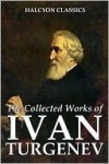 The Works Of Ivan Turgenieff - Ivan Turgenev, Constance Garnett
