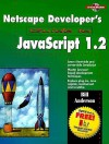 Netscape Developer's Guide to JavaScript (Netscape Developer's) - Bill Anderson, William F. Anderson