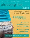 Stopping the Pain: A Workbook for Teens Who Cut and Self Injure - Lawrence E. Shapiro
