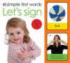 Simple First Words Let's Sign - Roger Priddy