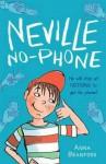 Neville No-Phone. by Anna Branford - Anna Branford