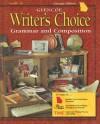 Glencoe Writer's Choice: Grammar and Composition, Grade 10 - Glencoe/McGraw-Hill