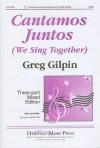 Cantamos Juntos (We Sing Together) - Greg Gilpin