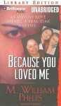 Because You Loved Me (Audio) - M. William Phelps, J. Charles