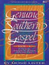 Genuine Southern Gospel: Volume 1 - 12 Favorites for Medium Voice and Piano - Mosie Lister