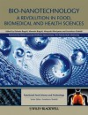 Bio-Nanotechnology: A Revolution in Food, Biomedical and Health Sciences - Debasis Bagchi