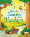 Illustrated Stories For The Holidays (Usborne Anthologies And Treasuries) - Lesley Sims
