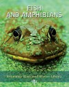 Fish And Amphibians (Britannica Illustrated Science Library) - Encyclopaedia Britannica
