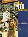 Big Ten Basketball - Peter C. Bjarkman