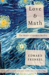 Love and Math: The Heart of Hidden Reality - Edward Frenkel