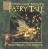 Midsummer Night's Faery Tale - Terri Windling, Wendy Froud, Brian Froud
