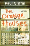 The Orange Houses - Paul Griffin