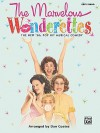 The Marvelous Wonderettes: The New '50s Pop Hit Musical Comedy - Dan Coates