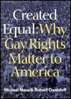Created Equal: Why Gay Rights Matter to America - Michael Nava