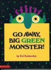 Go Away, Big Green Monster! - Ed Emberley