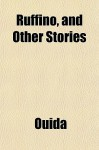 Ruffino, and Other Stories - Ouida