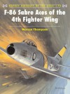 F-86 Sabre Aces of the 4th Fighter Wing - Warren Thompson