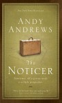 The Noticer: Sometimes, all a person needs is a little perspective - Andy Andrews
