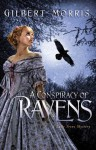 A Conspiracy of Ravens: A Lady Trent Mystery - Gilbert Morris
