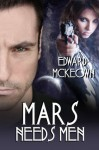 Mars Needs Men (The Lair of the Lesbian Love Goddess) - Edward McKeown
