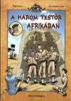 A három testőr Afrikában - Jenő Rejtő, Korcsmáros Pál