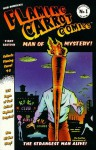 Flaming Carrot Comics: Man of Mystery! (Flaming Carrot Collected Album No. 1) - Bob Burden
