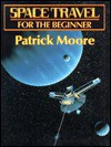 Space Travel For The Beginner - Patrick Moore