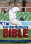 Fast Bowler's Bible - Ian Pont, Darren Gough, Ronnie Irani