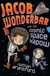 Jacob Wonderbar and the Cosmic Space Kapow - Nathan Bransford