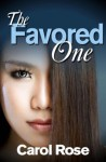 The Favored One - Carol Rose