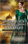 India Black and the Shadows of Anarchy - Carol K. Carr