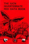 IUCN Invertebrate Red Data Book: A contribution to the Global Environment Monitoring System - Robert Michael Pyle, Sue Wells, N. Mark Collins