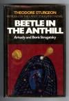Beetle in the Anthill - Arkady Strugatsky, Boris Strugatsky