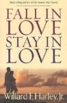 Fall in Love, Stay in Love - Willard F. Harley Jr.