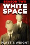 WhiteSpace: Season Two - Sean Platt, David W. Wright