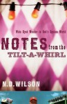 Notes from the Tilt-A-Whirl: Wide-Eyed Wonder in God's Spoken World - N.D. Wilson