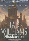 Shadowplay - Tad Williams, Dick Hill