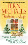Holiday Magic - Fern Michaels, Mary Carter, Cathy Lamb, Terri DuLong