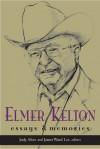 Elmer Kelton:: Essays and Memories - Judy Alter, James Ward Lee